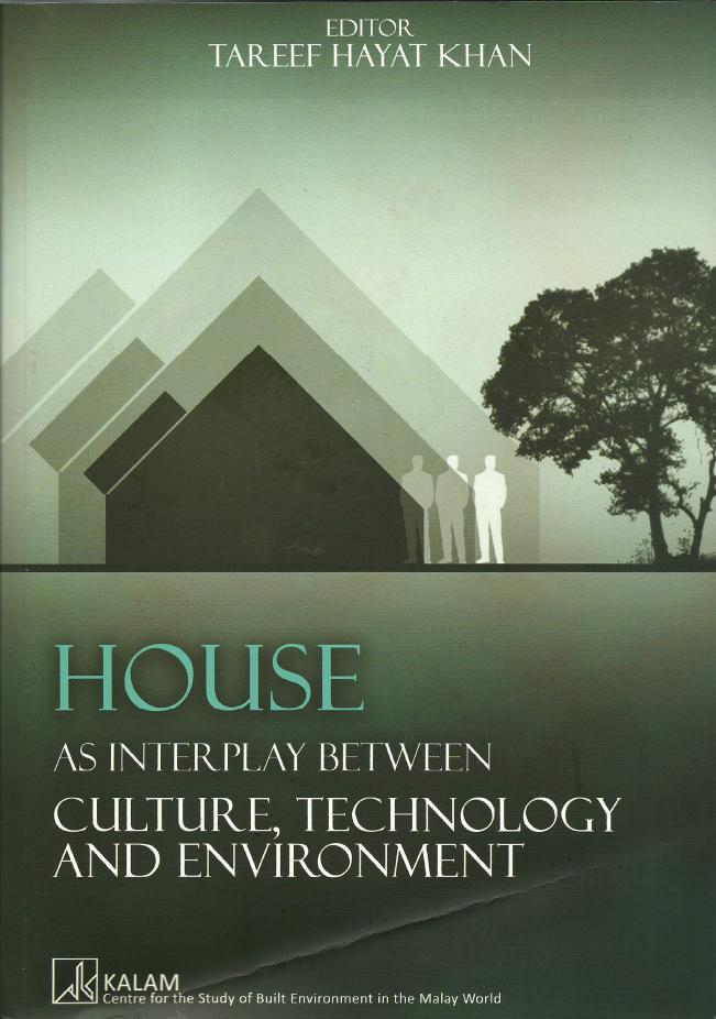 House as an interplay between Culture, Environment, and Technology